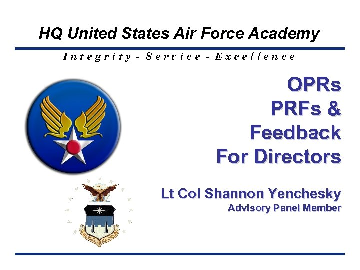 HQ United States Air Force Academy Integrity - Service - Excellence OPRs PRFs &