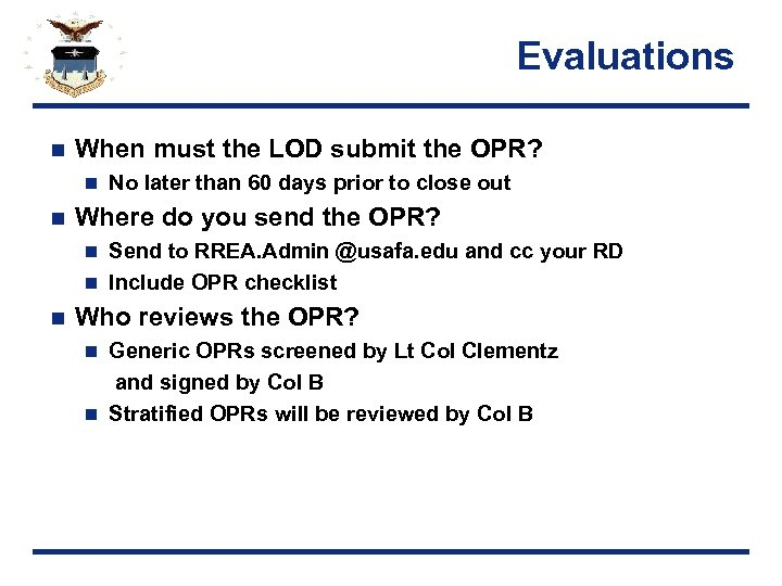 Evaluations n When must the LOD submit the OPR? n n No later than