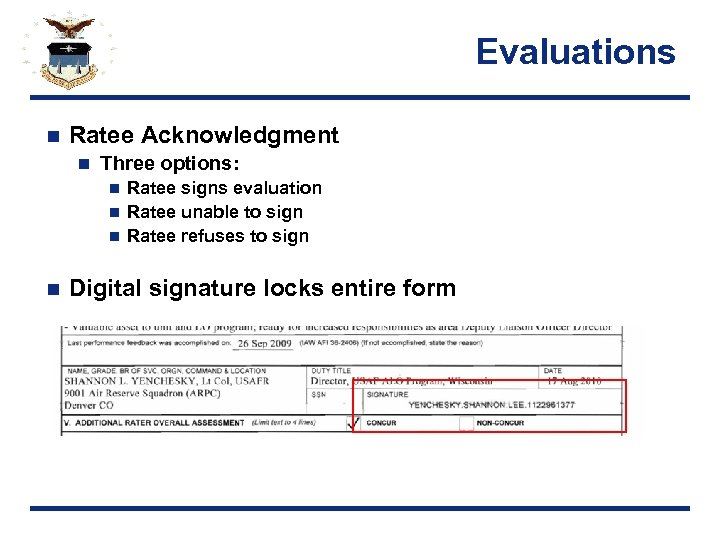 Evaluations n Ratee Acknowledgment n Three options: Ratee signs evaluation n Ratee unable to