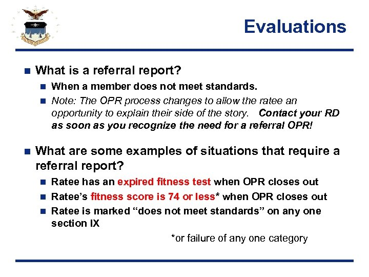 Evaluations n What is a referral report? When a member does not meet standards.