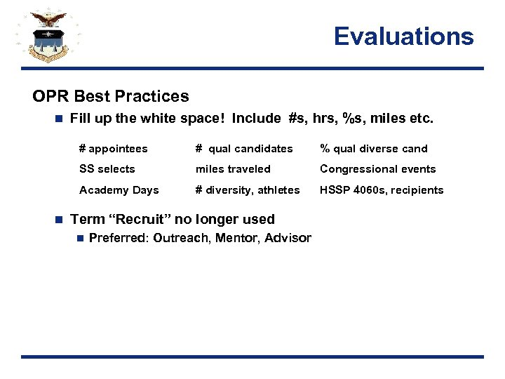 Evaluations OPR Best Practices n Fill up the white space! Include #s, hrs, %s,