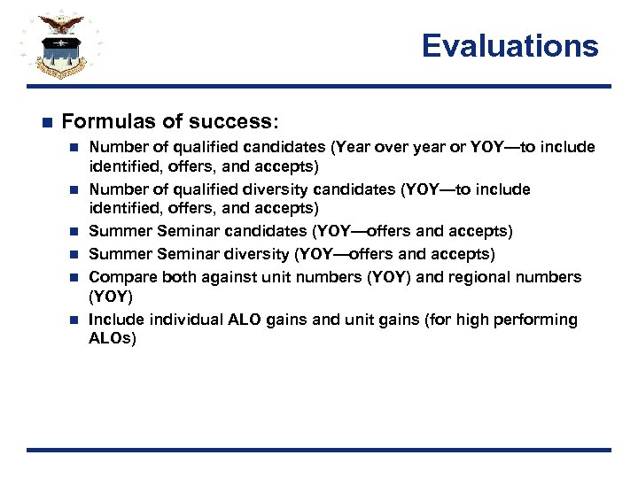 Evaluations n Formulas of success: n n n Number of qualified candidates (Year over