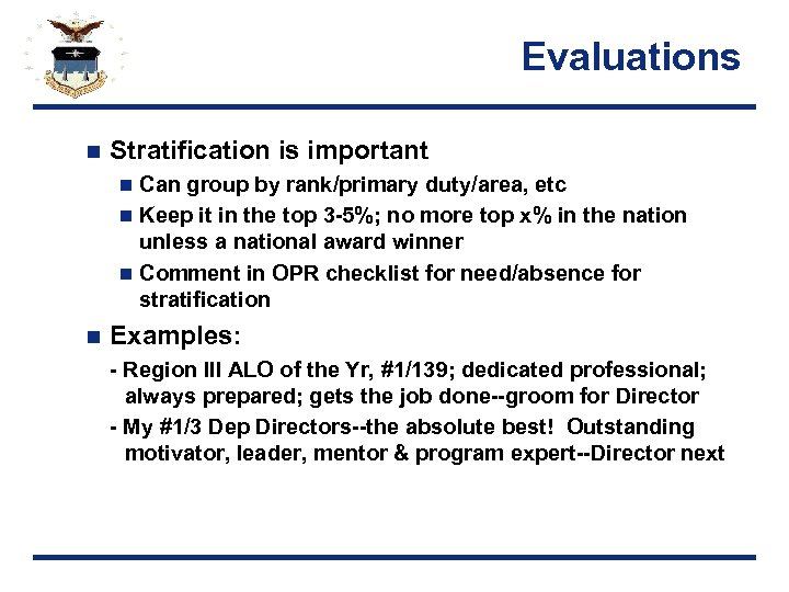 Evaluations n Stratification is important Can group by rank/primary duty/area, etc n Keep it