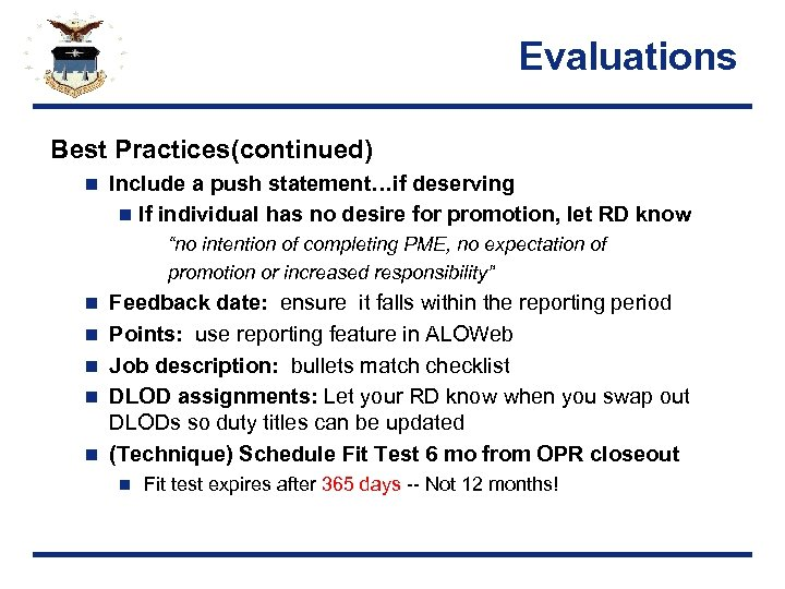 Evaluations Best Practices(continued) n Include a push statement…if deserving n If individual has no