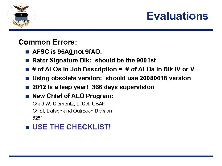 Evaluations Common Errors: n n n AFSC is 95 A 0 not 9 f.