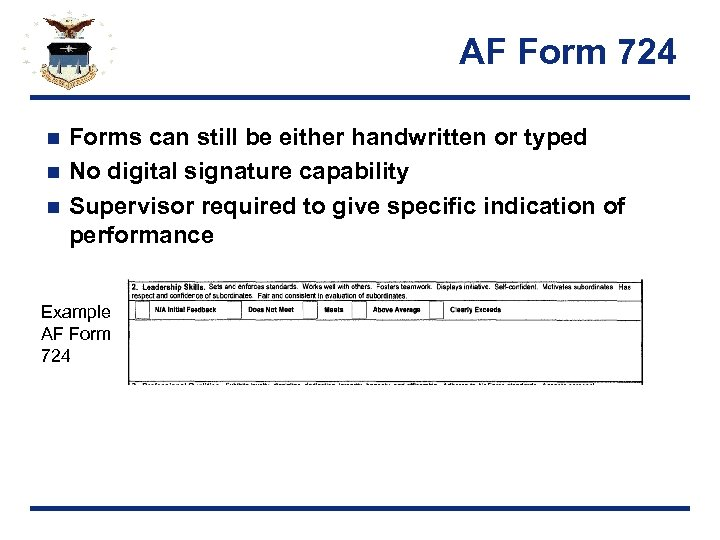 AF Form 724 Forms can still be either handwritten or typed n No digital