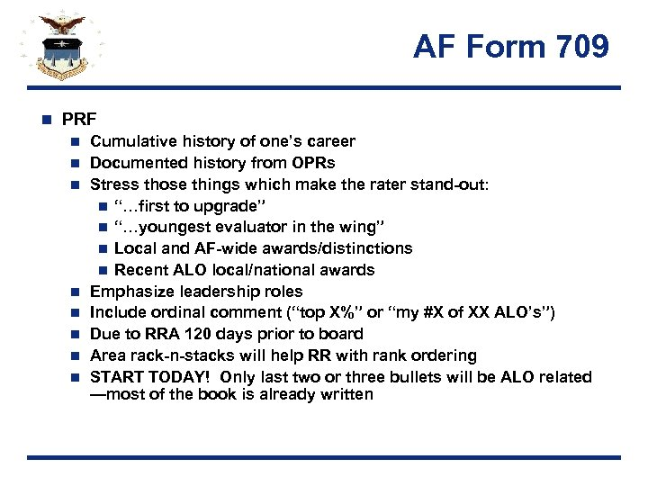 AF Form 709 n PRF n n n n Cumulative history of one's career