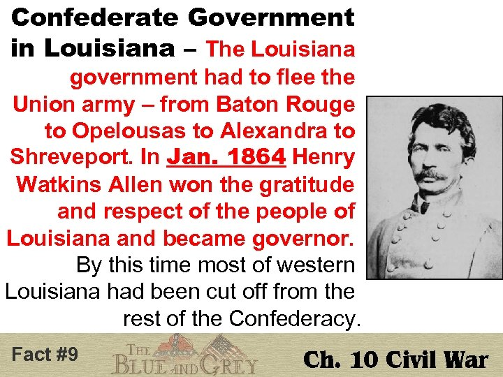 Confederate Government in Louisiana – The Louisiana government had to flee the Union army