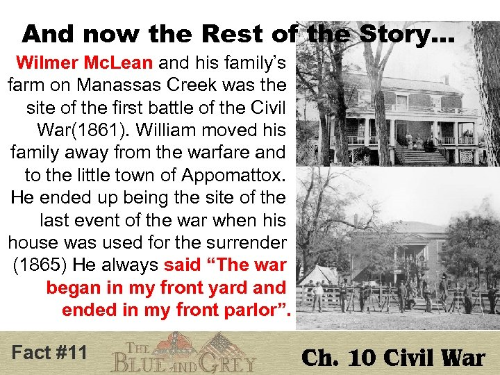 And now the Rest of the Story… Wilmer Mc. Lean and his family's farm