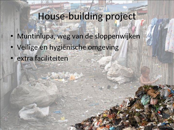 House-building project • Muntinlupa, weg van de sloppenwijken • Veilige en hygiënische omgeving •