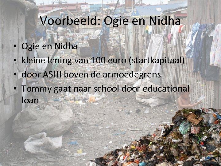 Voorbeeld: Ogie en Nidha • • Ogie en Nidha kleine lening van 100 euro