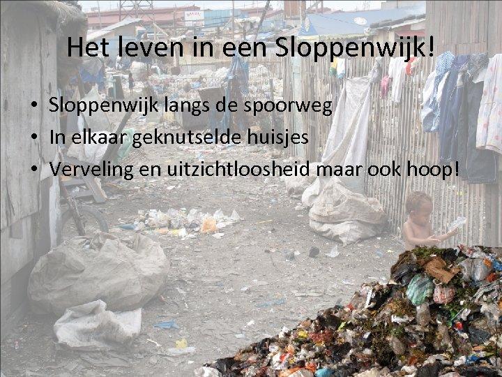 Het leven in een Sloppenwijk! • Sloppenwijk langs de spoorweg • In elkaar geknutselde