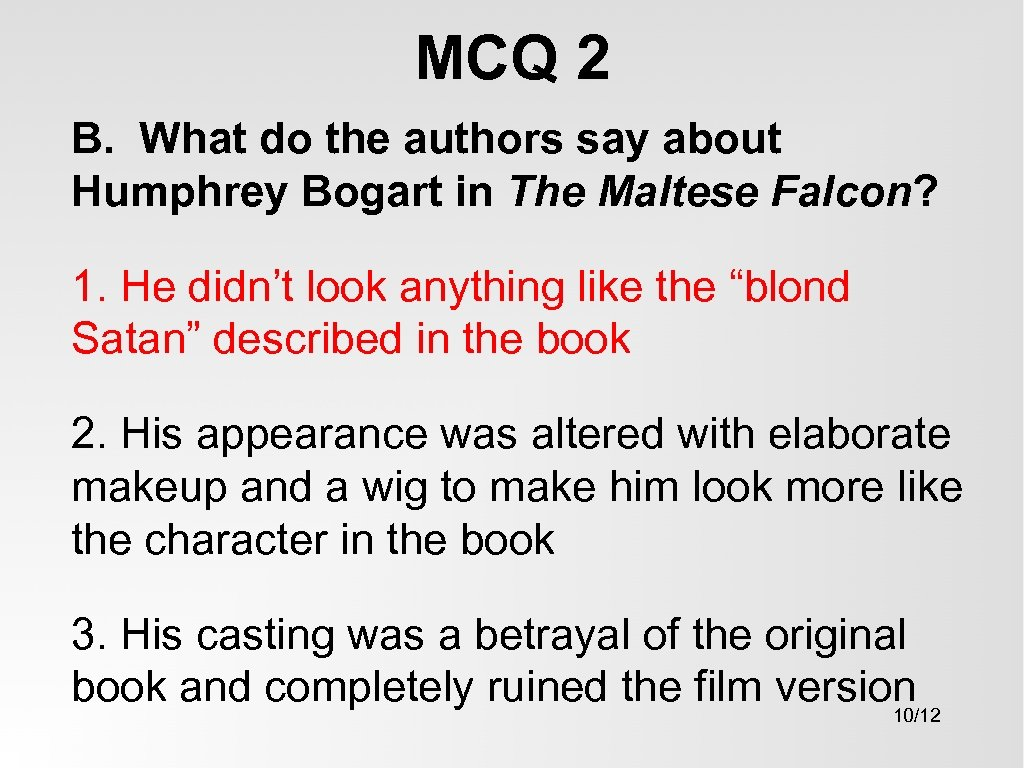 MCQ 2 B. What do the authors say about Humphrey Bogart in The Maltese