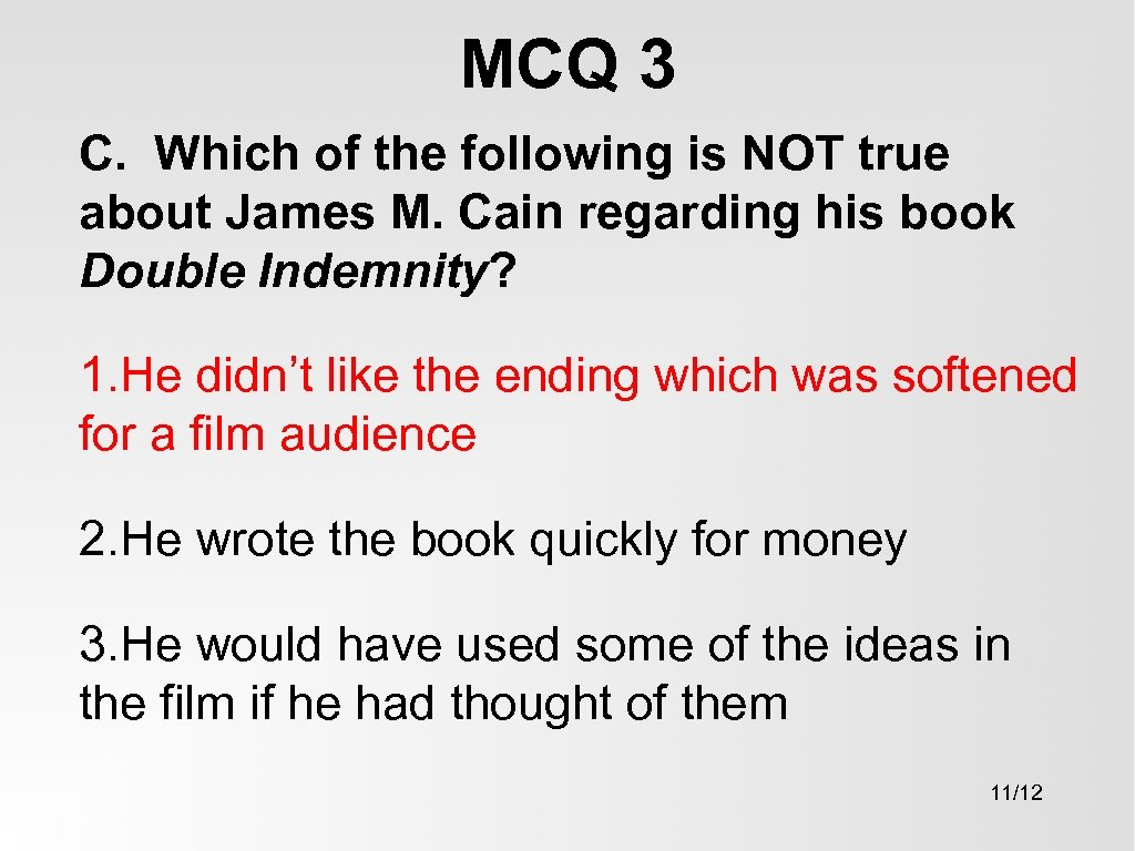 MCQ 3 C. Which of the following is NOT true about James M. Cain