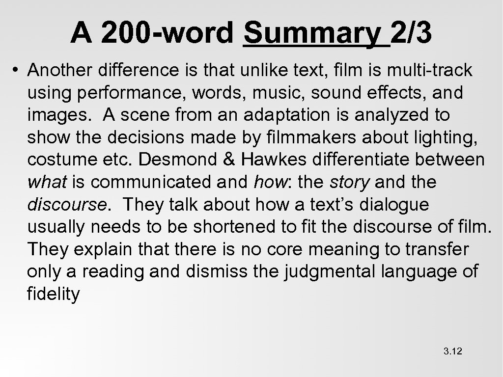 A 200 -word Summary 2/3 • Another difference is that unlike text, film is