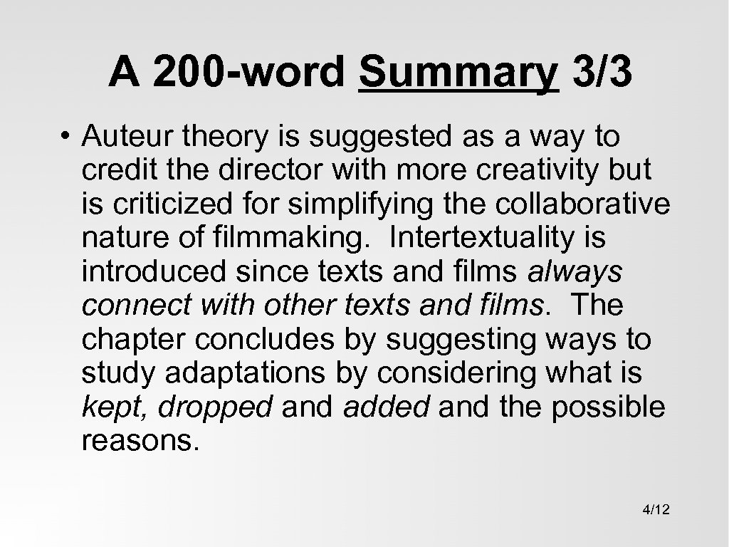 A 200 -word Summary 3/3 • Auteur theory is suggested as a way to