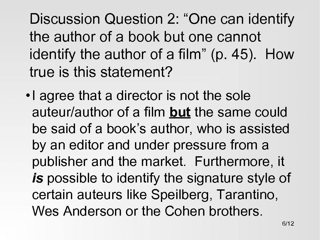 "Discussion Question 2: ""One can identify the author of a book but one cannot"