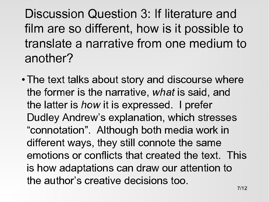Discussion Question 3: If literature and film are so different, how is it possible