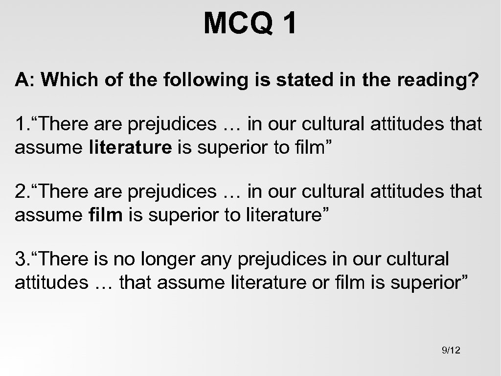"MCQ 1 A: Which of the following is stated in the reading? 1. ""There"