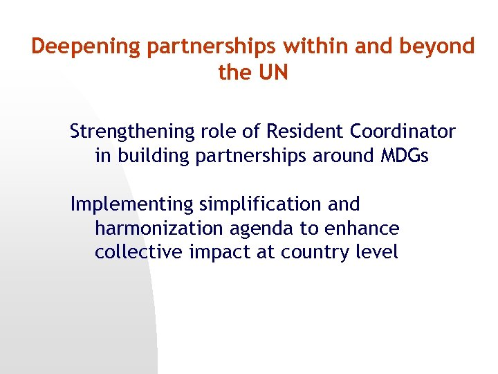 Deepening partnerships within and beyond the UN Strengthening role of Resident Coordinator in building