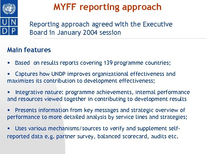 MYFF reporting approach Reporting approach agreed with the Executive Board in January 2004 session