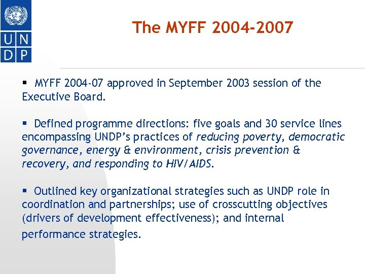 The MYFF 2004 -2007 § MYFF 2004 -07 approved in September 2003 session of