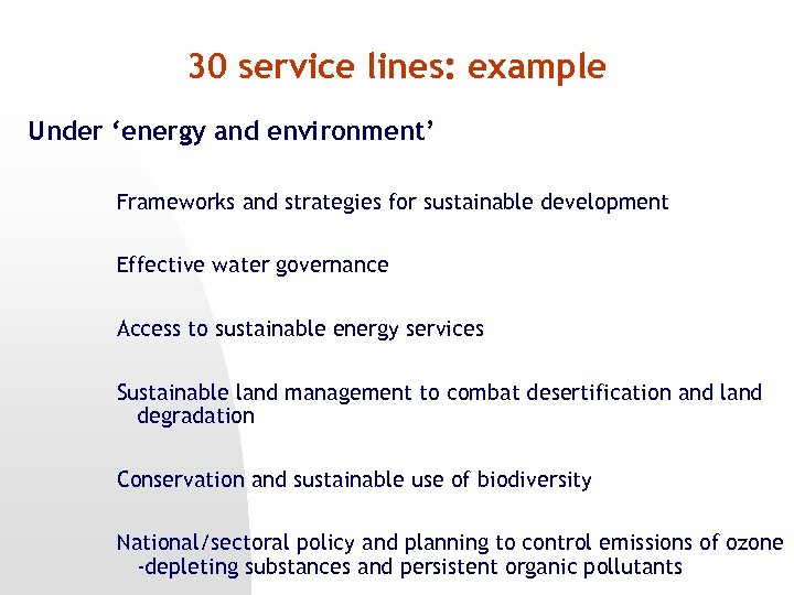 30 service lines: example Under 'energy and environment' Frameworks and strategies for sustainable development