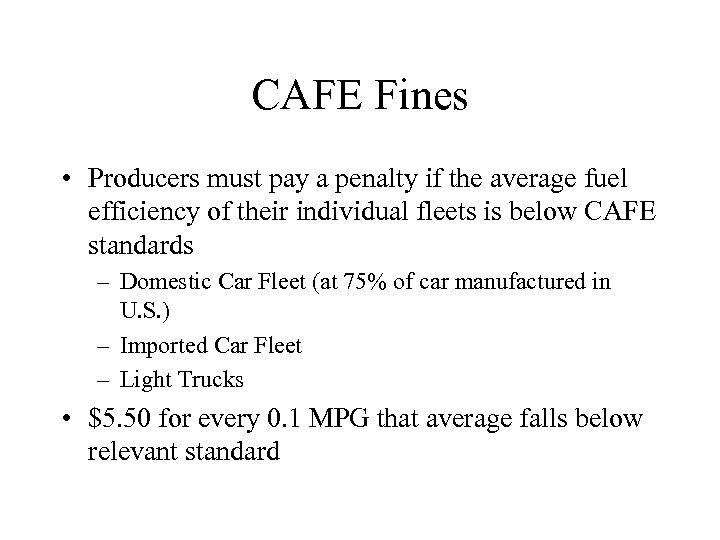 CAFE Fines • Producers must pay a penalty if the average fuel efficiency of
