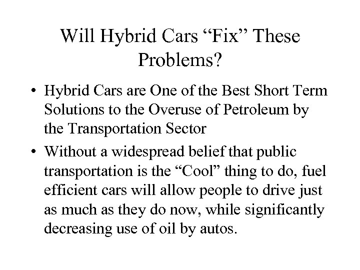 "Will Hybrid Cars ""Fix"" These Problems? • Hybrid Cars are One of the Best"