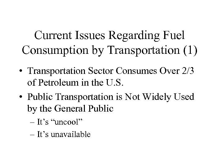 Current Issues Regarding Fuel Consumption by Transportation (1) • Transportation Sector Consumes Over 2/3