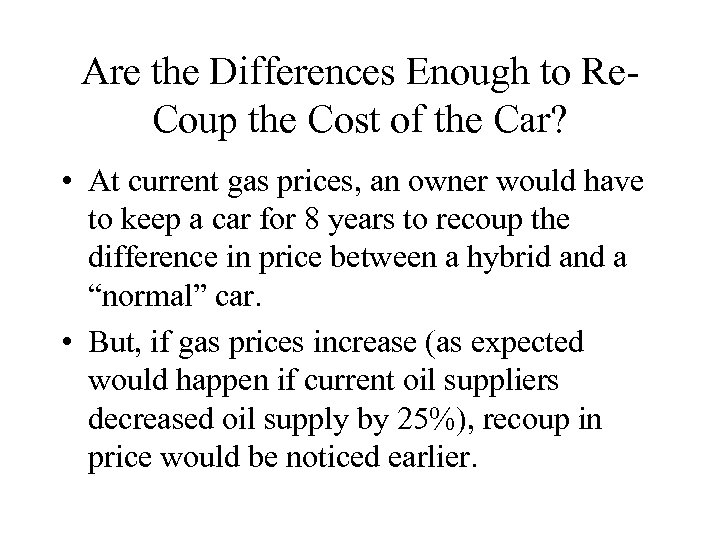 Are the Differences Enough to Re. Coup the Cost of the Car? • At