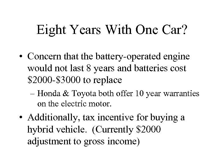 Eight Years With One Car? • Concern that the battery-operated engine would not last