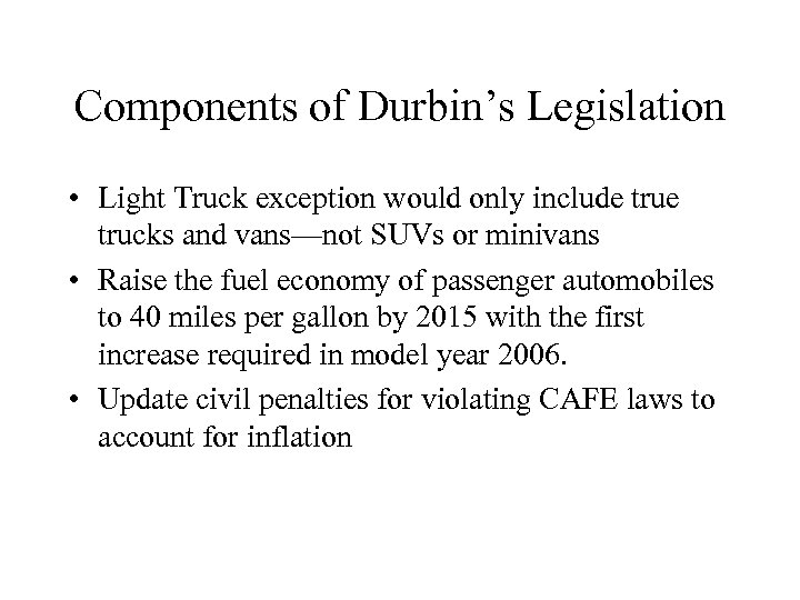 Components of Durbin's Legislation • Light Truck exception would only include trucks and vans—not
