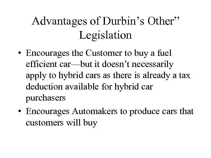 "Advantages of Durbin's Other"" Legislation • Encourages the Customer to buy a fuel efficient"