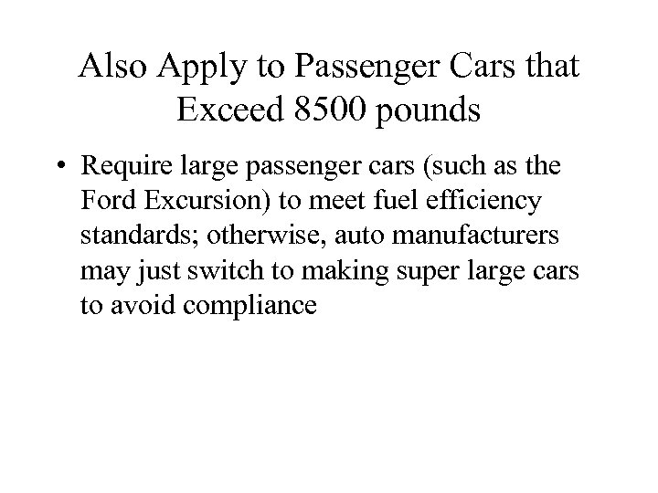 Also Apply to Passenger Cars that Exceed 8500 pounds • Require large passenger cars