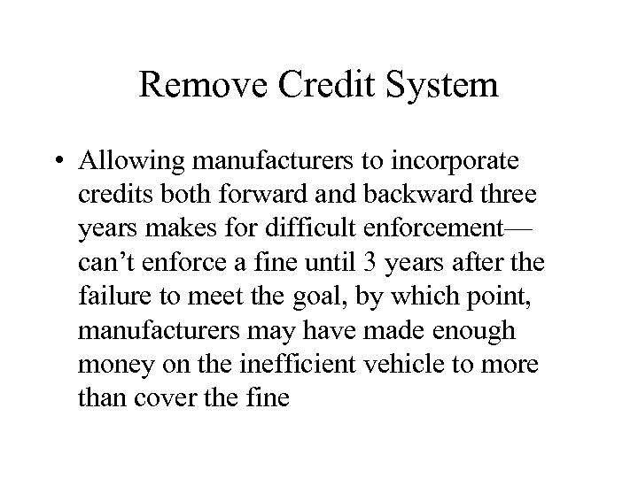 Remove Credit System • Allowing manufacturers to incorporate credits both forward and backward three