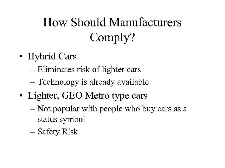 How Should Manufacturers Comply? • Hybrid Cars – Eliminates risk of lighter cars –