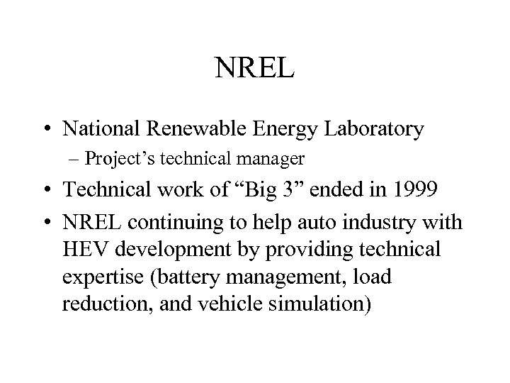 NREL • National Renewable Energy Laboratory – Project's technical manager • Technical work of