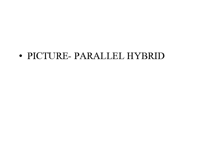 • PICTURE- PARALLEL HYBRID