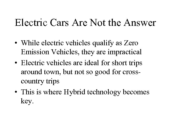 Electric Cars Are Not the Answer • While electric vehicles qualify as Zero Emission