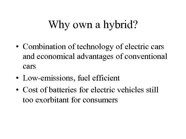 Why own a hybrid? • Combination of technology of electric cars and economical advantages