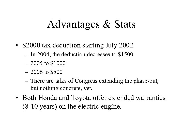 Advantages & Stats • $2000 tax deduction starting July 2002 – – In 2004,