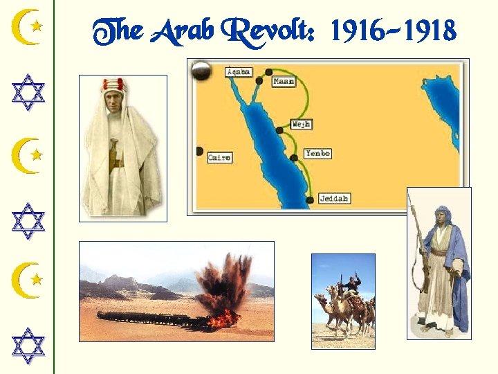 The Arab Revolt: 1916 -1918
