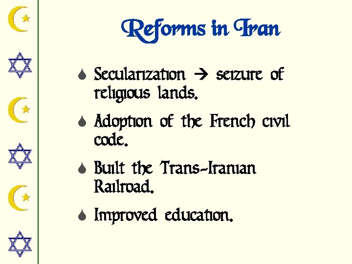 Reforms in Iran S Secularization seizure of religious lands. S Adoption of the French
