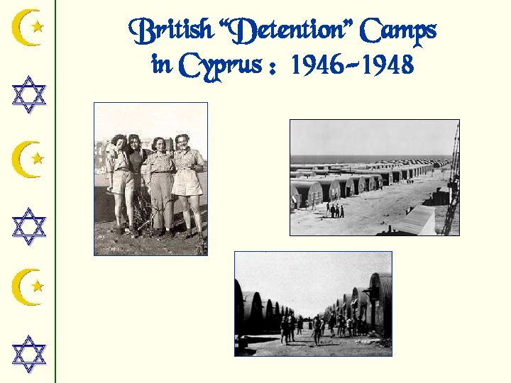 """British """"Detention"""" Camps in Cyprus : 1946 -1948"""