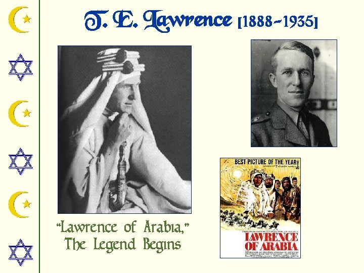 """T. E. Lawrence [1888 -1935] """"Lawrence of Arabia, """" The Legend Begins"""