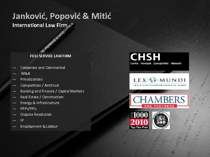 Janković, Popović & Mitić International Law Firm FULL SERVICE LAW FIRM — — —