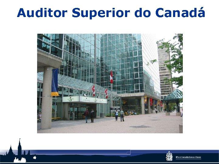 Auditor Superior do Canadá 2