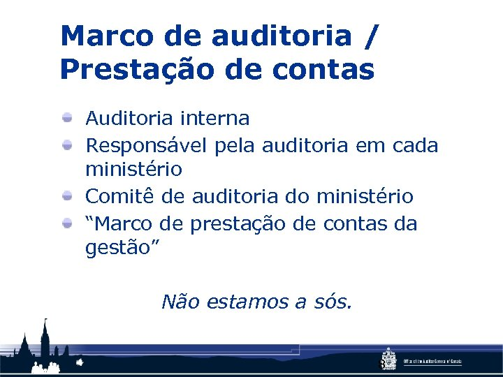 Marco de auditoria / Prestação de contas Auditoria interna Responsável pela auditoria em cada