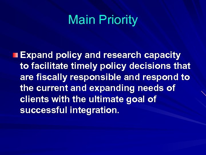 Main Priority Expand policy and research capacity to facilitate timely policy decisions that are
